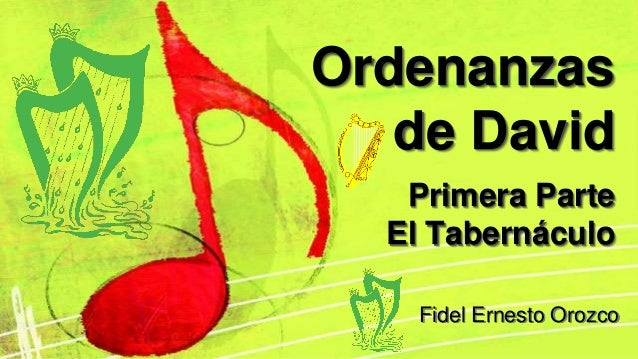 Fidel Ernesto Orozco Ordenanzas de David Primera Parte El Tabernáculo