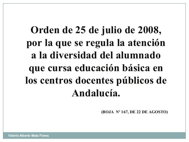 Orden de 25 de julio de 2008, por la que se regula la atención a la diversidad del alumnado que cursa educación básica en ...