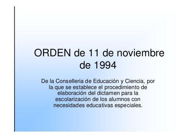 ORDEN de 11 de noviembre       de 1994 De la Conselleria de Educación y Ciencia, por   la que se establece el procedimient...