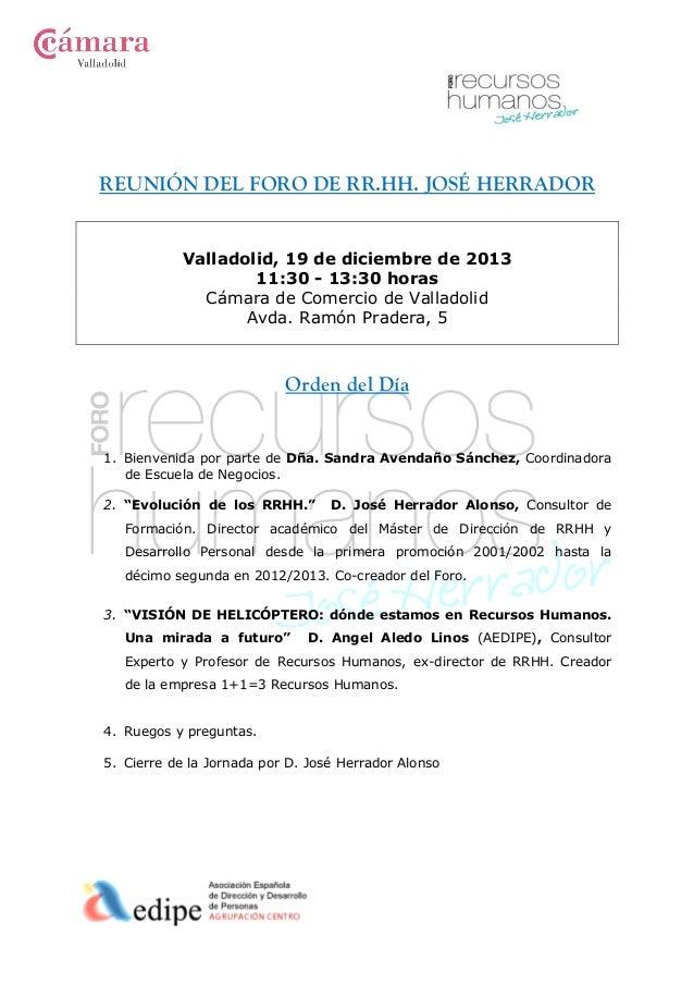 REUNIÓN DEL FORO DE RR.HH. JOSÉ HERRADOR  Valladolid, 19 de diciembre de 2013 11:30 - 13:30 horas Cámara de Comercio de Va...