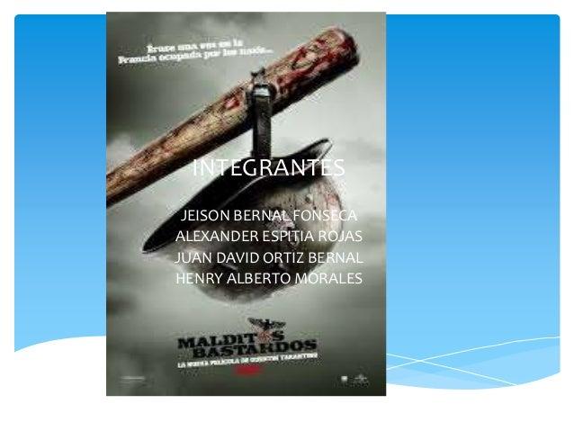 INTEGRANTES  JEISON BERNAL FONSECA  ALEXANDER ESPITIA ROJAS  JUAN DAVID ORTIZ BERNAL  HENRY ALBERTO MORALES
