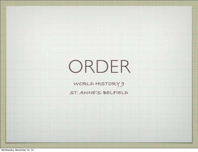 ORDER WORLD HISTORY 9 ST. ANNE'S-BELFIELD  Wednesday, November 13, 13