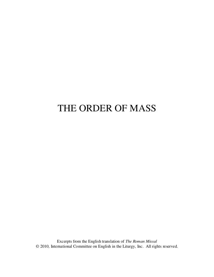 THE ORDER OF MASS            Excerpts from the English translation of The Roman Missal© 2010, International Committee on E...