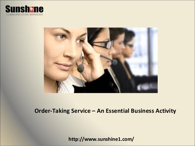 http://www.sunshine1.com/ Order-Taking Service – An Essential Business Activity