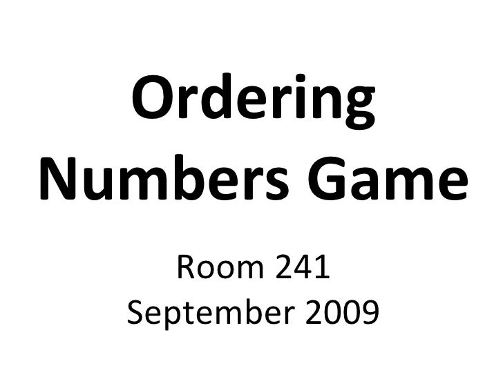 Ordering Numbers Game Room 241 September 2009