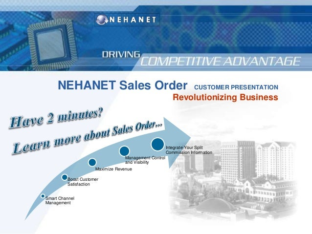 NEHANET Sales Order CUSTOMER PRESENTATION Revolutionizing Business Smart Channel Management Boost Customer Satisfaction Ma...