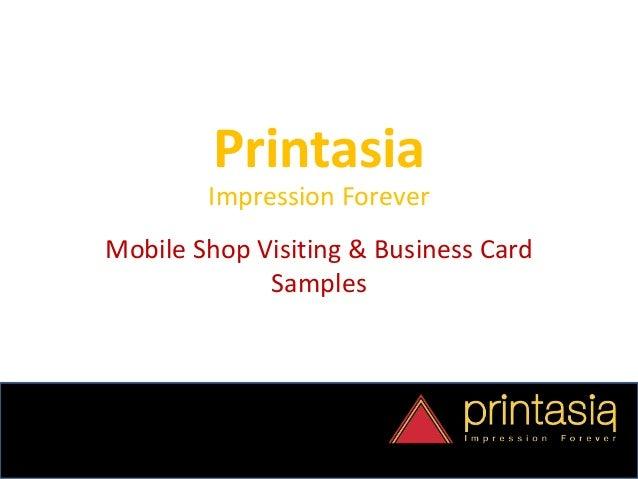 Printasia Impression Forever Mobile Shop Visiting & Business Card Samples
