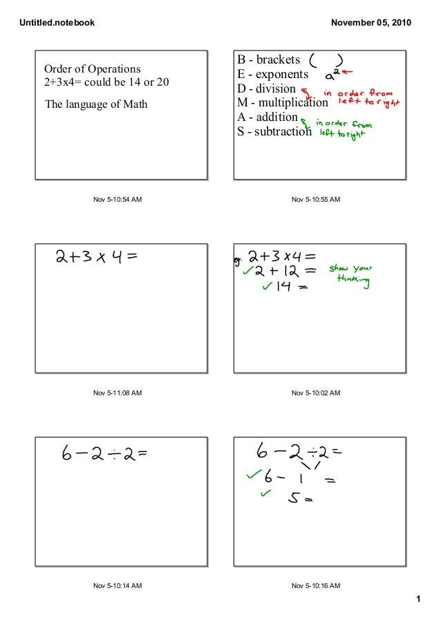 Untitled.notebook 1 November05,2010 Nov510:54AM OrderofOperations 2+3x4=couldbe14or20 ThelanguageofMath Nov...