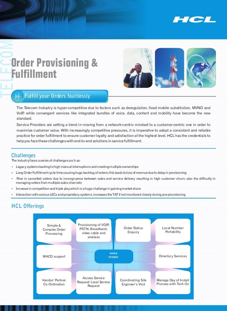 TELECOM    Order Provisioning &    Fulfillment             Fulfill your Orders faultlessly       The Telecom Industry is h...
