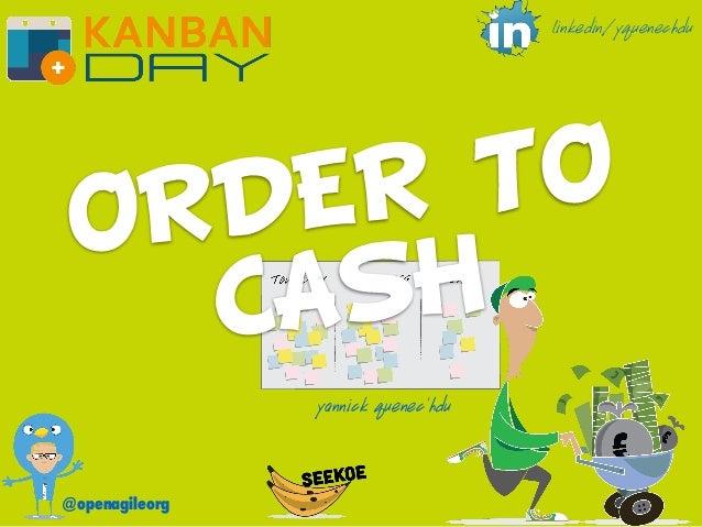 ORDER TO CASH @openagileorg yannick quenec'hdu linkedin/yquenechdu