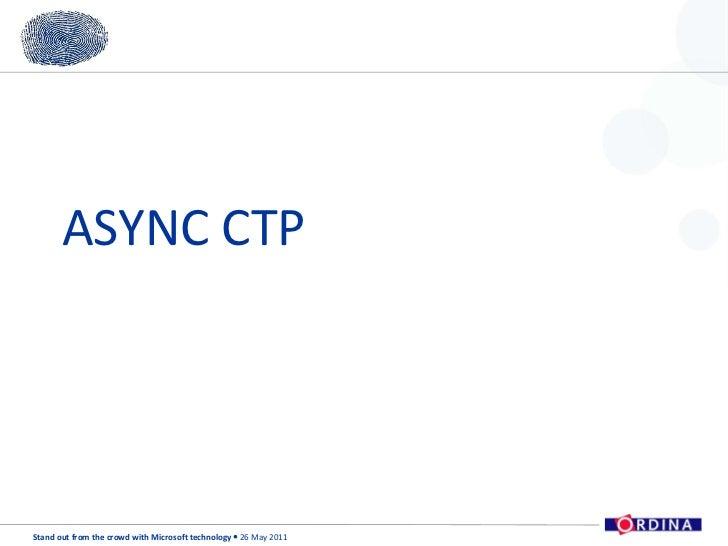 Ordina SOFTC Presentation - Async CTP