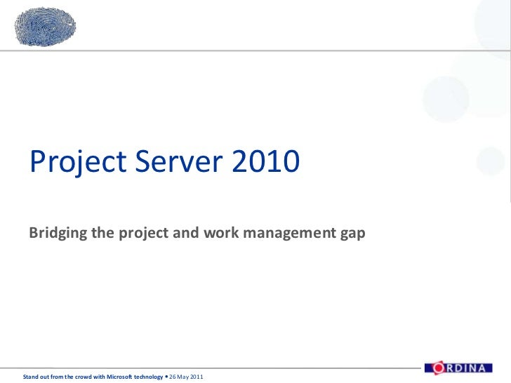 Project Server 2010<br />Bridging the project and work management gap<br />