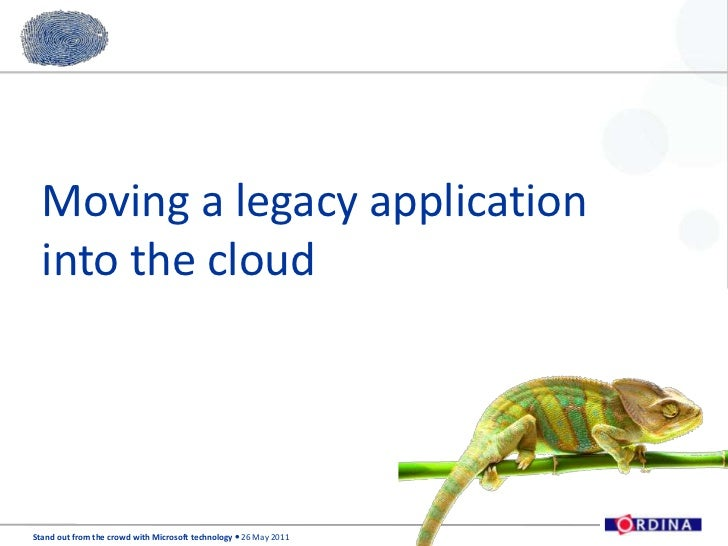 Moving a legacy application into the cloud<br />