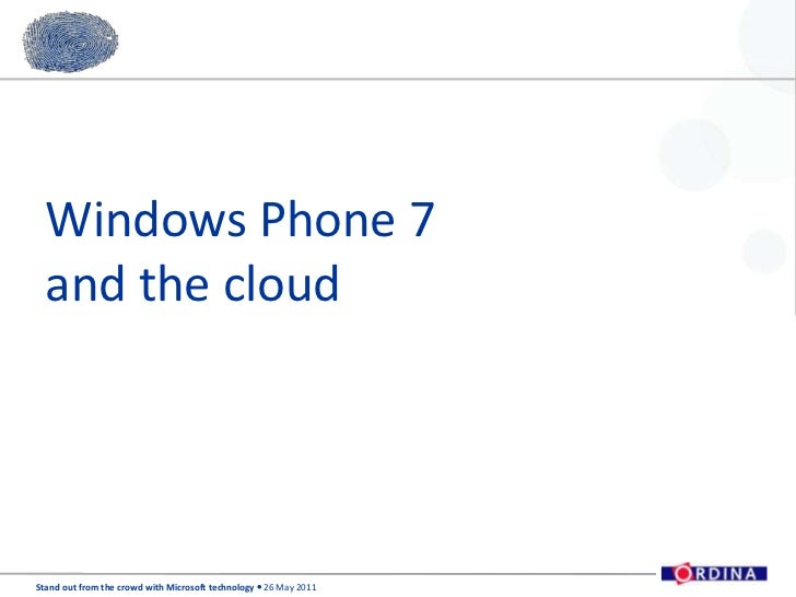 Ordina SOFTC Presentation - Windows Phone 7 and the cloud