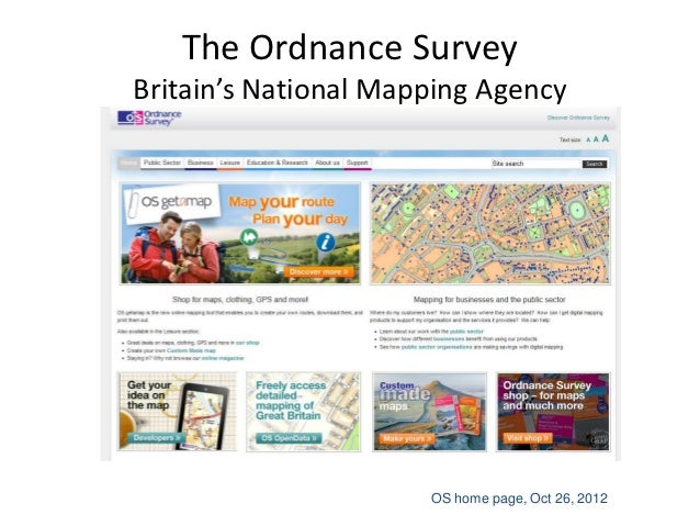 The Ordnance SurveyBritain's National Mapping Agency                      OS home page, Oct 26, 2012