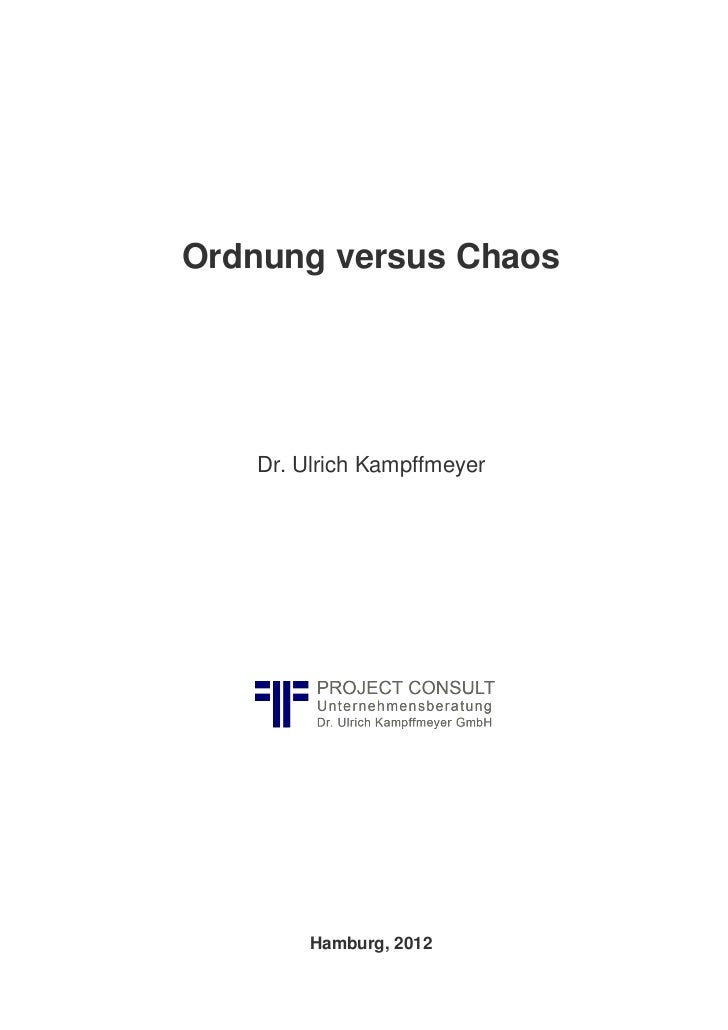 Ordnung versus Chaos   Dr. Ulrich Kampffmeyer        Hamburg, 2012