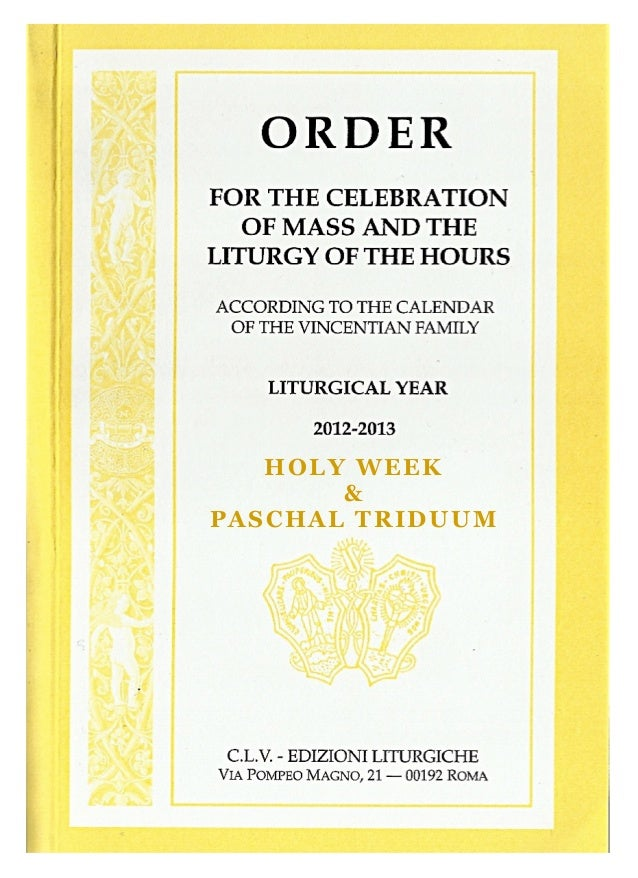 ORDO - Order for Celebrations for Holy Week and Paschal Trisuum 2013