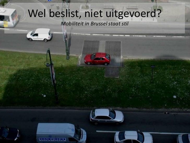 Mobiliteit in Brussel: wel beslist, niet uitgevoerd