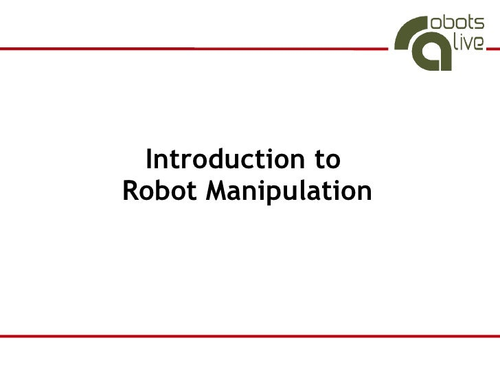 Introduction to Robot Manipulation