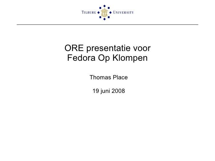 ORE en Fedora Op Klompen