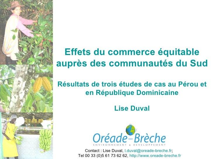 Effets du commerce équitable auprès des communautés du Sud Résultats de trois études de cas au Pérou et en République Domi...