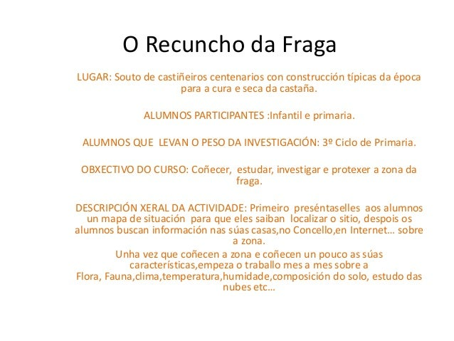 O Recuncho da FragaLUGAR: Souto de castiñeiros centenarios con construcción típicas da época                     para a cu...