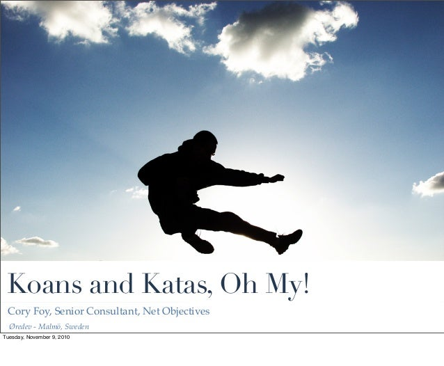 Koans and Katas, Oh My! From Øredev 2010
