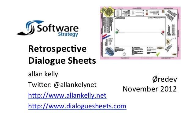 Retrospec)ve Dialogue Sheets allan kelly                                     Øredev  Twi+er: @allankelyn...