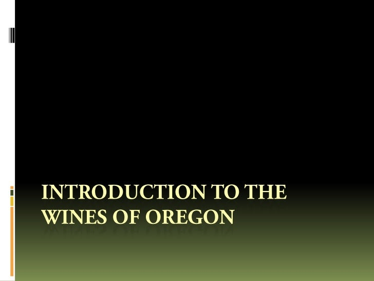 Here is a look at the major wine regions of Oregon.   There are over 600 wineries now located here.