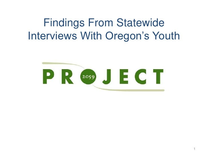 Findings From Statewide Interviews With Oregon's Youth<br />1<br />