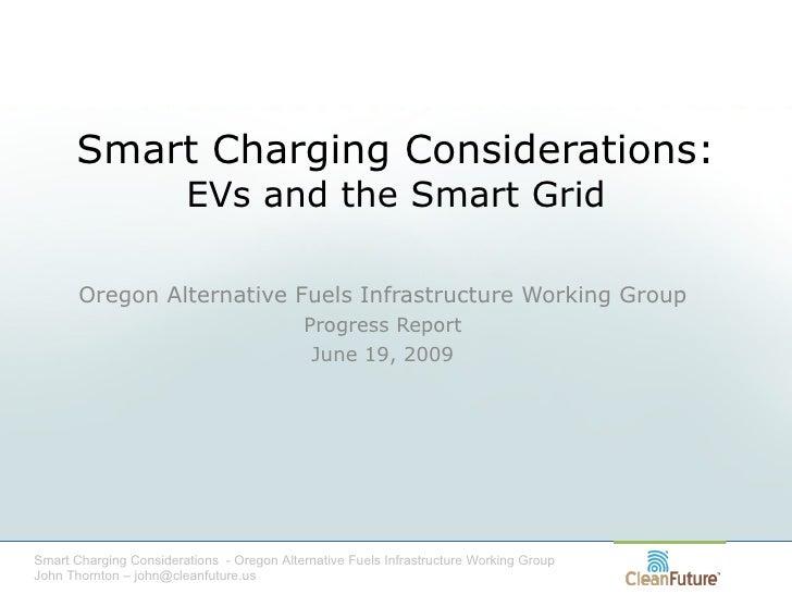 EV Smart Charging Considerations: Oregon Alternative Fuels Infrastructure Workgroup.      John Thornton CleanFuture 090619