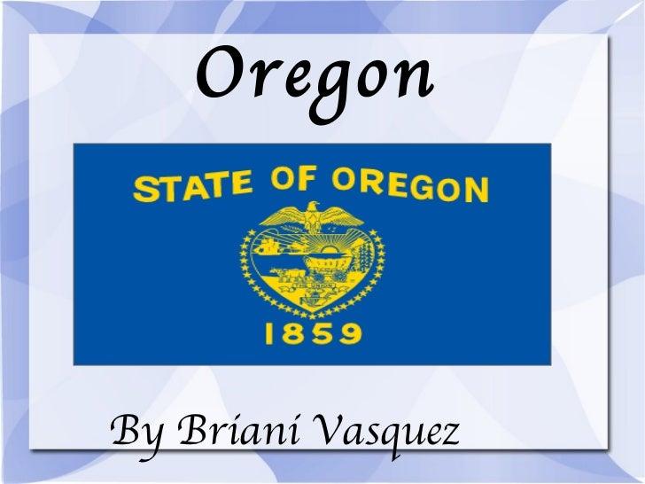Oregon By Briani Vasquez