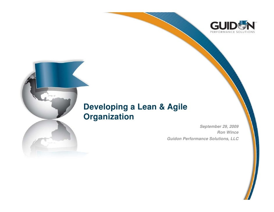 Developing a Lean & Agile Organization                                   September 29, 2009                               ...