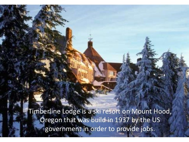 Timberline Lodge is a ski resort on Mount Hood,   Oregon that was build in 1937 by the US    government in order to provid...