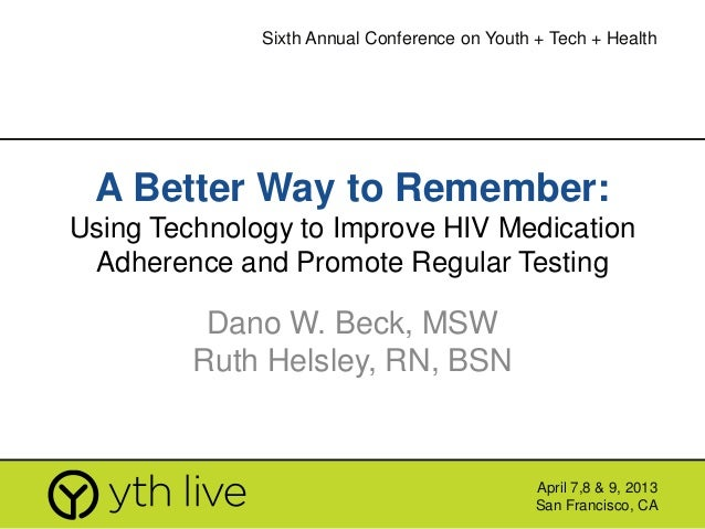 A Better Way To Remember: Using Mobile Technology to Improve HIV Medication Adherence and Promote HIV Testing