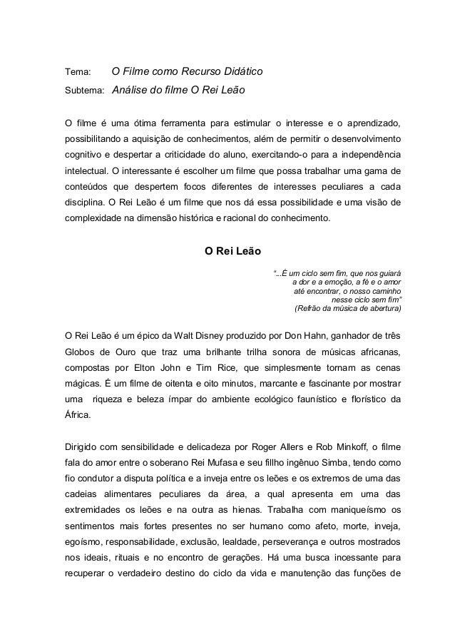 Tema: O Filme como Recurso Didático Subtema: Análise do filme O Rei Leão O filme é uma ótima ferramenta para estimular o i...