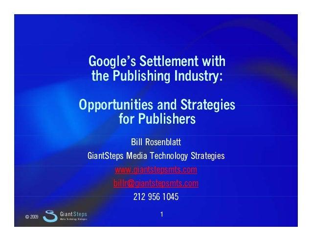 Slide 1 GoogleGoogle''s Settlement withs Settlement with the Publishing Industry:the Publishing Industry:the Publishing In...