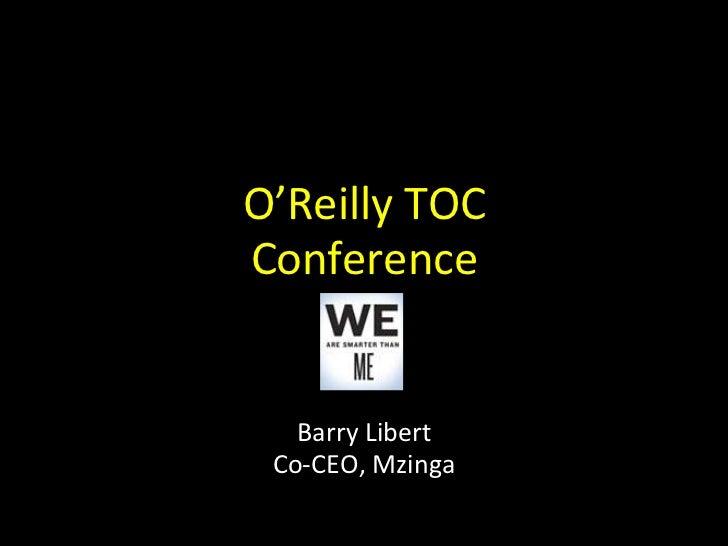 O'Reilly TOC ConferenceBarry LibertCo-CEO, Mzinga<br />
