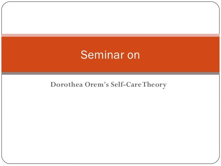 Dorothea Orem's Self-Care Theory Seminar on