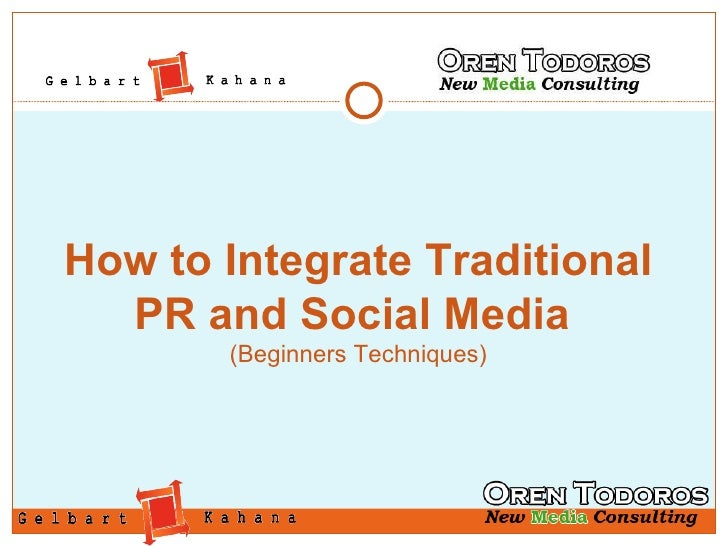 How to Integrate Traditional PR and Social Media  (Beginners Techniques)