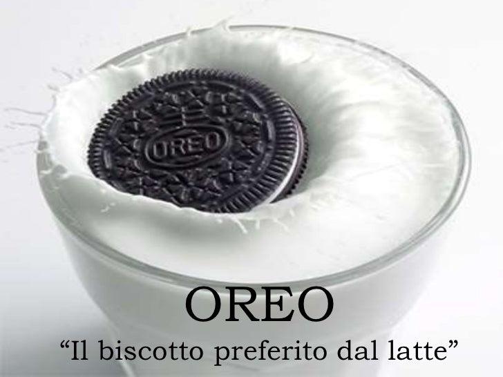"""OREO""""Il biscotto preferito dal latte""""<br />"""