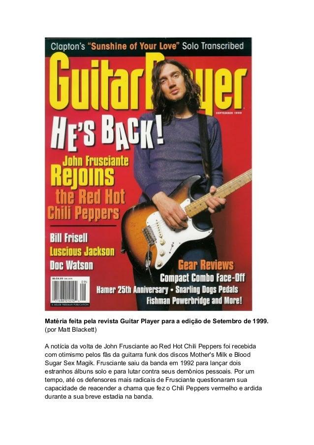 Matéria feita pela revista Guitar Player para a edição de Setembro de 1999.(por Matt Blackett)A notícia da volta de John F...