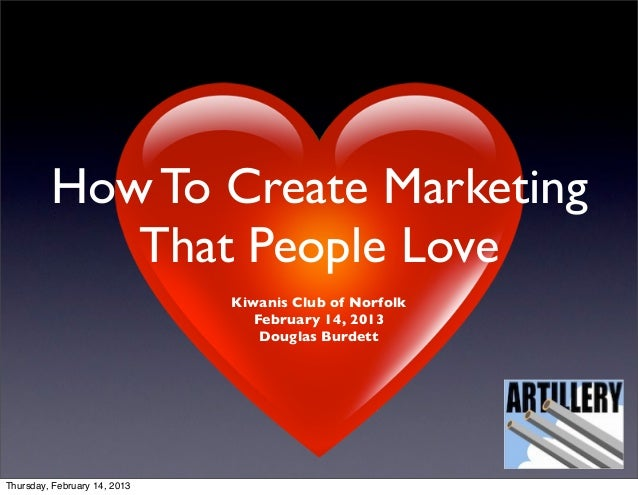 How To Create Marketing            That People Love                              Kiwanis Club of Norfolk                  ...