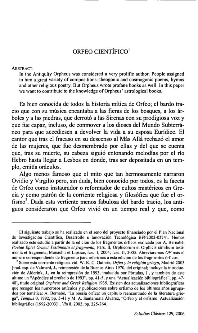 ORFEO CIENTÍFICO' ABSTRACT: In the Antiquity Orpheus was considered a very prolific author. People assigned to him a great...
