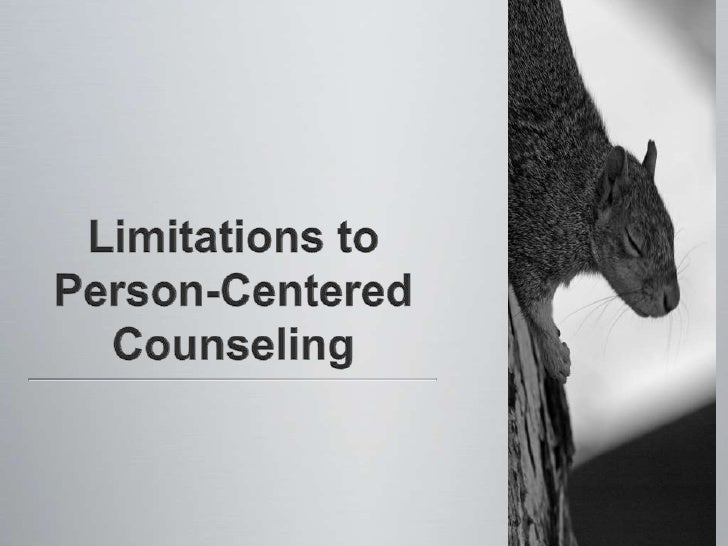 cross cultural limitations of the person centred counselling A comparative analysis of person centred therapy and choice theory / reality therapy person centred counselling as strengths & limitations of.