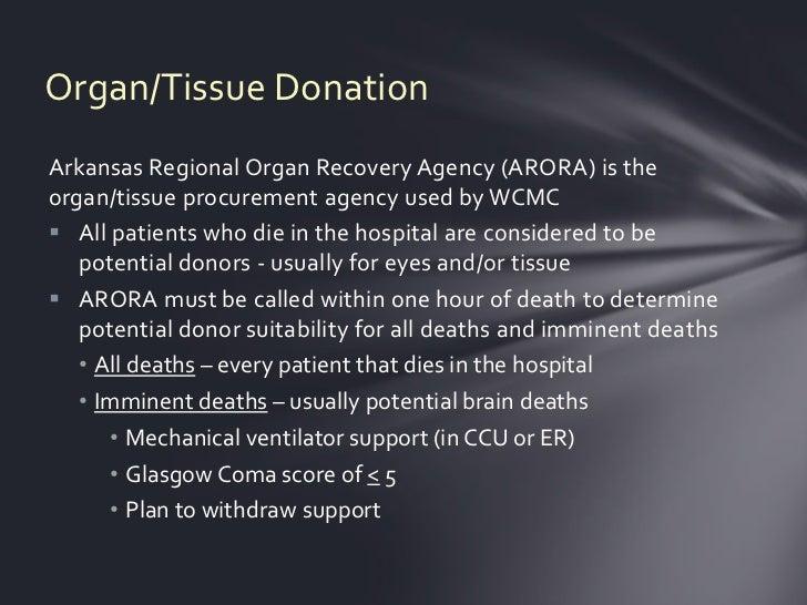 Organ/Tissue DonationArkansas Regional Organ Recovery Agency (ARORA) is theorgan/tissue procurement agency used by WCMC A...
