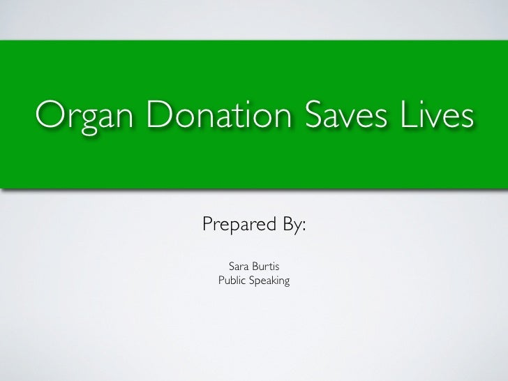 Persuasive Speech Outline On Organ Donation