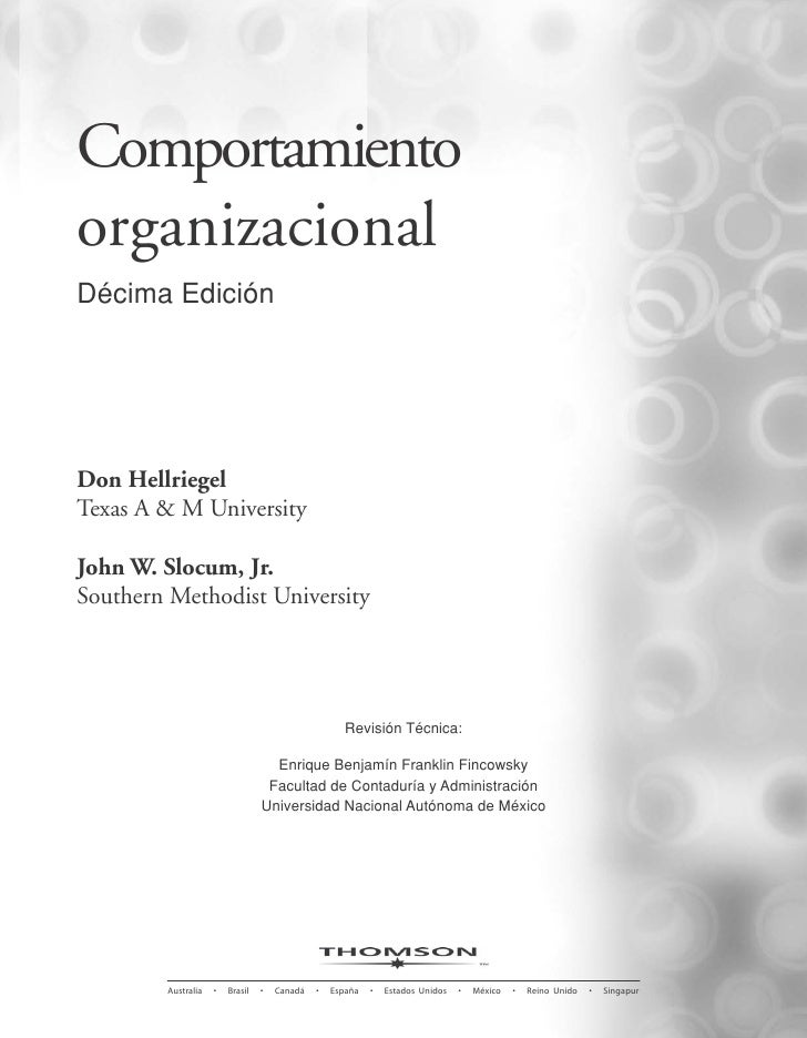 ComportamientoorganizacionalDécima EdiciónDon HellriegelTexas A & M UniversityJohn W. Slocum, Jr.Southern Methodist Univer...