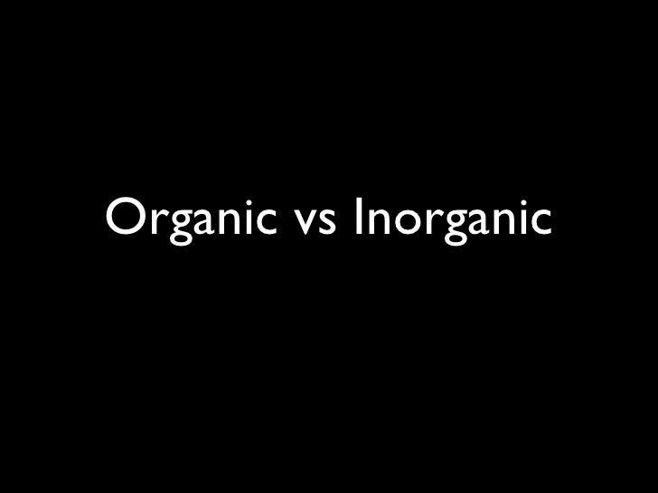 Organic vs Inorganic