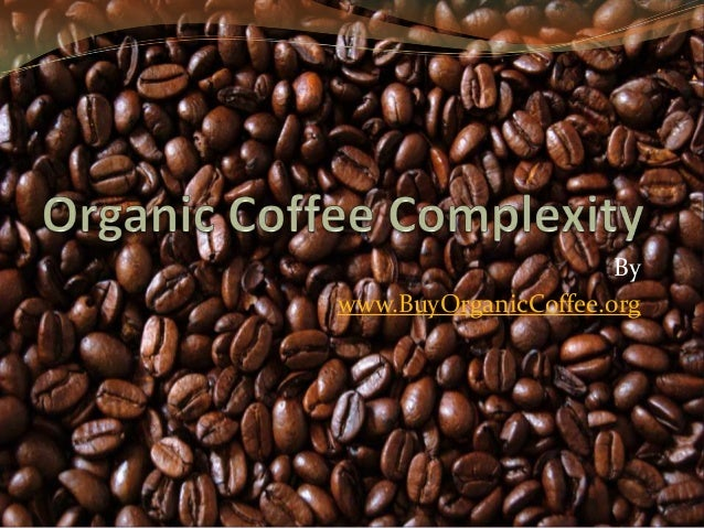 Organic Coffee Complexity